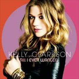 All I Ever Wanted 2009 Kelly Clarkson