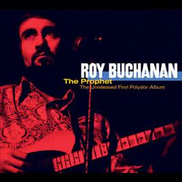 The Prophet - Unreleased First Album 2004 Roy Buchanan