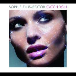 Catch You 2007 Sophie Ellis-Bextor