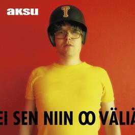 Ei Sen Niin Oo Väliä 2007 Aksu