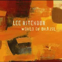 World Of Brazil 2008 Lee Ritenour