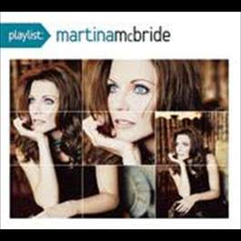Playlist: The Very Best Of Martina McBride 2009 Martina Mcbride