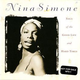 Saga Of The Good Life And Hard Times 1997 Nina Simone