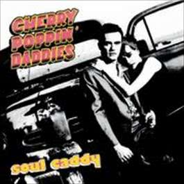 Soul Caddy 2008 Cherry Poppin' Daddies