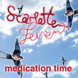 Medication Time 2010 Scarlette Fever