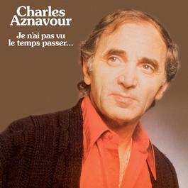 Je N'ai Pas Vu Le Temps Passer 2009 Charles Aznavour