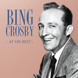 Bing Crosby - At His Best 2002 Bing Crosby