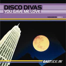 You Gave Me Love 2006 Disco Divas