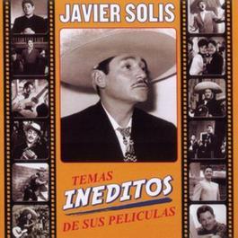 Temas Ineditos De Sus Peliculas 2005 Javier Solis
