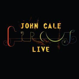 Circus Live 2007 John Cale