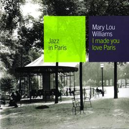 I Made You Love Paris 2000 Mary Lou Williams