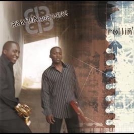 Rollin' 2007 Braxton Brothers