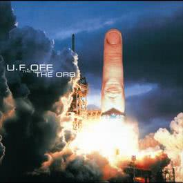 U.F. Off : The Best Of The Orb 1998 The Orb