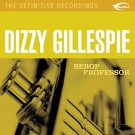 Bebop Professor 2003 Dizzy Gillespie