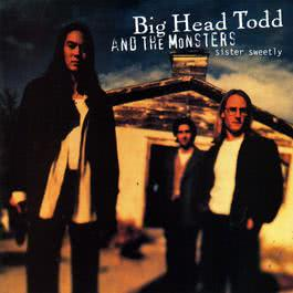 Sister Sweetly 2009 Big Head Todd and The Monsters