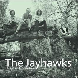 Tomorrow The Green Grass 1995 The Jayhawks
