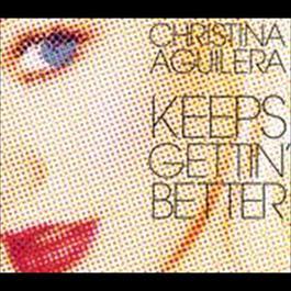 Keeps Gettin' Better 2008 Christina Aguilera