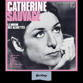 Heritage - Le Miroir Aux Alouettes - Philips (1969) 2008 Catherine Sauvage