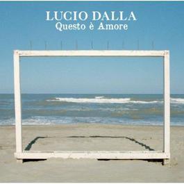 Questo E' Amore 2011 Lucio Dalla