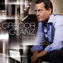 5 nach 8 2012 Gregor Glanz