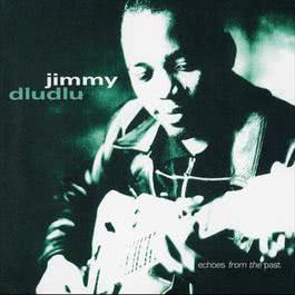 Echoes From The Past 2007 Jimmy Dludlu