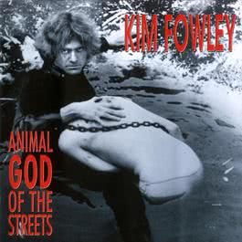 Animal God Of The Streets 2007 Kim Fowley