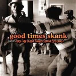Good Times Skank: Joey Jay (Good Times Sound System) 2017 Various Artists