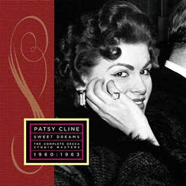Sweet Dreams: Her Complete Decca Masters (1960-1963) 2010 Patsy Cline