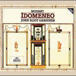 Mozart: Idomeneo 1991 Anne Sofie von Otter; English Baroque Soloists; John Eliot Gardiner; Monteverdi Choir