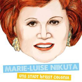 Uns Stadt Heißt Colonia 2011 Marie Luise Nikuta