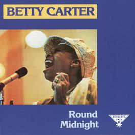 Round Midnight 2009 Betty Carter