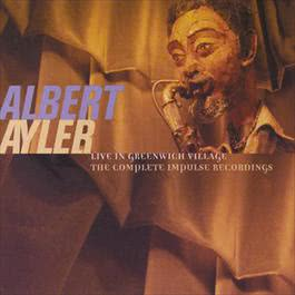 Live In Greenwich Village: The Complete Impulse Recordings 1998 Albert Ayler