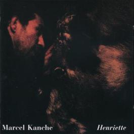 Henriette 1992 Marcel Kanche