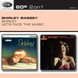 Shirley/Let's Face The Music 2004 Shirley Bassey