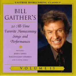Homecoming Classics Vol. 13 2008 Bill & Gloria Gaither