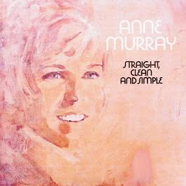 Straight, Clean And Simple 1998 Anne Murray