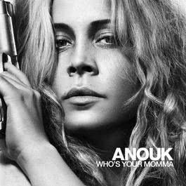 Who's Your Momma 2007 Anouk