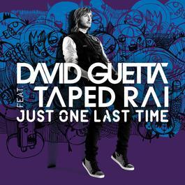 Just One Last Time (feat. Taped Rai) [Tiesto Remix] (Tiesto Remix) 2012 David Guetta; Taped Rai