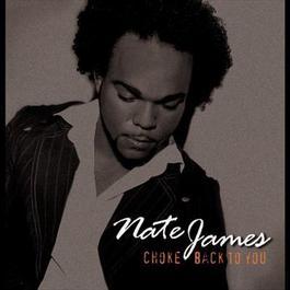 Choke / Back to You 2008 Nate James