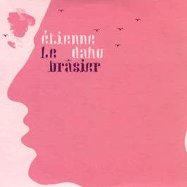 Le Brasier 2005 Etienne Daho