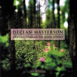 Drifting Through The Hazel Woods 2009 Declan Masterson