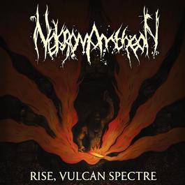 Rise, Vulcan Spectre 2012 Nekromantheon