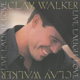 Live, Laugh, Love 2009 Clay Walker
