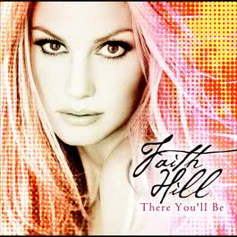 There You'll Be (European Version) 2005 Faith Hill