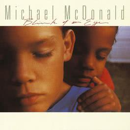 Blink Of An Eye 1993 Michael Mcdonald