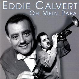 Oh Mein Papa 2008 Eddie Calvert