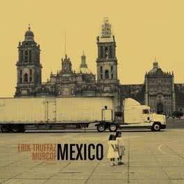 Mexico [Avec Murcof] 2008 Erik Truffaz