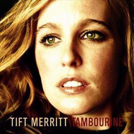 Tambourine 2004 Tift Merritt