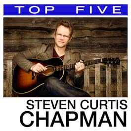 Top 5: Hits 2013 Steven Curtis Chapman