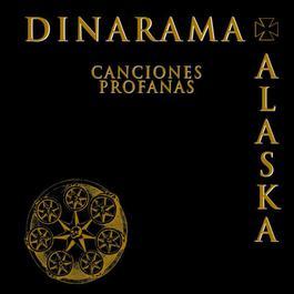 Canciones Profanas 2006 Alaska Y Dinarama